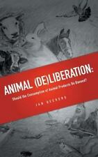 Animal (de)Liberation : Should the Consumption of Animal Products Be Banned?...
