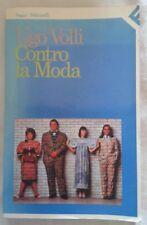 """VOLLI, Ugo, """"Contro la moda"""", Feltrinelli, 1988: FUORI CATALOGO, PRIMA EDIZIONE"""