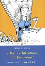 Alice's Adventures in Wonderland (Puffin Classics) By Lewis Carroll, Chris Ridd