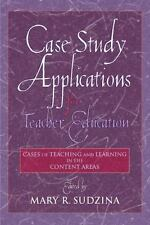 Case Study Applications for Teacher Education: Cases of Teaching and Learning in