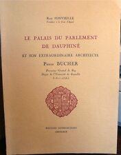 LE PALAIS DU PARLEMENT DE DAUPHINÉ PIERRE BUCHER DIDIER-RICHARD