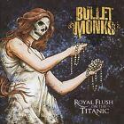 THE BULLETMONKS - ROYAL FLUSH ON THE TITANIC CD NEU
