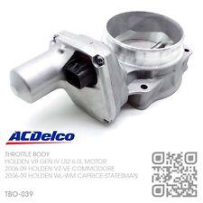 AC DELCO/GM THROTTLE BODY V8 GEN IV LS2 6.0L [HOLDEN VZ-VE COMMODORE SS CALAIS]