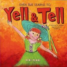 Sara Sue Learns to Yell and Tell (2011,PB) BRAND NEW & FREE SHIP