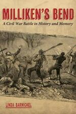 Milliken's Bend : A Civil War Battle in History and Memory by Linda A....