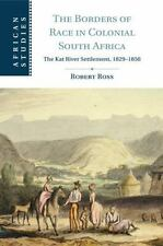 African Studies: The Borders of Race in Colonial South Africa : The Kat River...