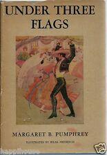 Under Three Flags 1949 Margaret Pumphrey / Hilda Preibisius Illus San Diego
