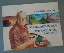 The Magic Of Oil Painting II 1981 Bill Alexander Wet on Wet Paint Guide Tutorial