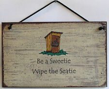Bathroom Sign Be a Sweetie Wipe the Seatie Toilet Clean Pee Humor Guest Decor