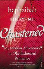 Chastened: My Modern Adventure in Old-Fashioned Romance,Hephzibah Anderson,New B