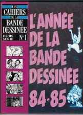 CAHIERS DE LA BANDE DESSINEES.HS N°1.L'année de la bande dessinée 1984/85