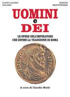 1112741 791980 Libri l'Apostata Giuliano - Uomini E Dei. Le Opere Dell'imperator