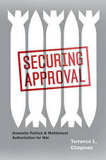 Securing Approval: Domestic Politics and Multilateral Authorization for War (Chi