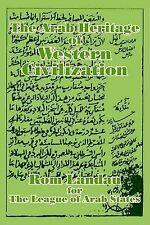 NEW The Arab Heritage of Western Civilization by ROM Landau