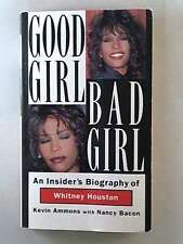 Good Girl, Bad Girl: An Insiders Biography of Whitney Houston by Ammons, Kevin