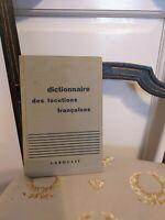 Maurice Rat  : Dictionnaire des locutions françaises - Larousse 1957