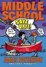 Middle School: Save Rafe! by James Patterson, Chris Tebbetts HARDCOVER *NEW*