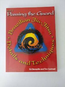 Passing the Guard : Brazilian Jiu Jitsu: Details and Techniques by Ed...