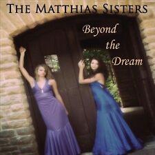 MATTHIAS SISTERS-BEYOND THE DREAM  CD NEW