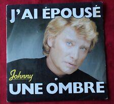 Johnny Hallyday, j'ai epouse une ombre /cartes postales d'alabama, SP - 45 tours