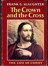 The Crown and the Cross The Life of Christ 1959 Frank Slaughter - Jesus Bible