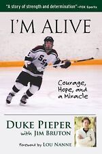 I'm Alive: Courage, Hope, and a Miracle, Bruton, Jim, Pieper, Duke