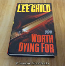 Worth Dying For by Lee Child ~ Jack Reacher: Book 15 ~ Hardcover