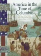 America in the Time of Columbus: From Earliest Tim