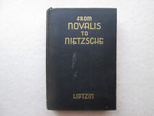 FROM NOVALIS TO NIETZSCHE Edited by Sol Liptzin 1947 HC Prentice Hall GERMAN LIT
