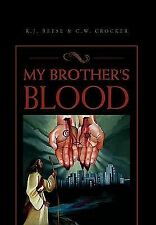 My Brother's Blood by R. J. Reese & C.W. Crocker (2010, Hardcover)