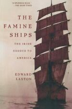 The Famine Ships : The Irish Exodus to America by Edward Laxton (1998, Paperback