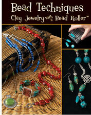 BEAD TECHNIQUES: CLAY JEWELRY WITH BEAD ROLLERS-Polymer/Fimo/Sculpey Craft Book