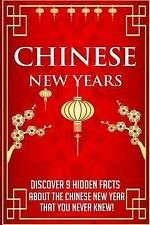 Chinese New Years Discover 9 Hidden Facts about the Chinese New Year that you Ne