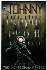 JOHNNY the HOMICIDAL MANIAC #1-7 Johann Vasquez COMPLETE NM- (9.2) SET