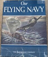 Our Flying Navy Hc, d/j 1944 1st ed. Macmillan Co.