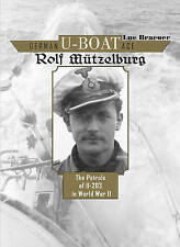 German U-Boat Ace Rolf Mutzelburg: The Patrols of U-203 in World War II by Luc Braeuer (Hardback, 2015)