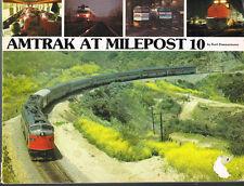 AMTRAK AT MILEPOST 10 - CELEBRATING THE RAILROAD'S 10TH BIRTHDAY 1981 - USED