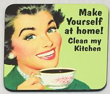 Make Yourself at home! Clen my Kitchen Retro Coaster