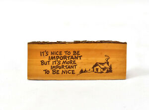 Vintage Its Important To Be Nice Wood Log Desk Paperweight