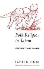 The Haskell Lectures on History of Religions: Folk Religion in Japan :...