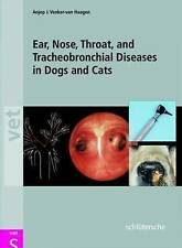 Ear, Nose, Throat and Tracheobronchial Diseases in Dogs and Cats by Venker-van H