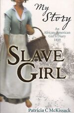 MY STORY: SLAVE GIRL - Patricia McKissack -An African-American Girl's Diary 1859