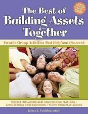 The Best of Building Assets Together: Favorite Group Activities That Help Youth