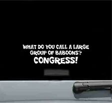 What do you call large group congress vinyl decal sticker bumper car truck funny