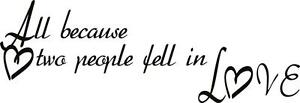 """All Because two People Fell in Love Sticker / LARGE Wall Decal 22""""x8"""" [Love 6]"""