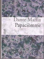 Papaciòmme. Poesia dialettale calabrese - Dante Maffia - Libro nuovo in Offerta!