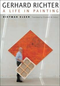 Gerhard Richter : A Life in Painting by Dietmar Elger (2010, Hardcover)