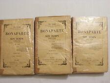 BONAPARTE ET SON TEMPS / / TH. IUNG / TOME 1 2 3  / 1880