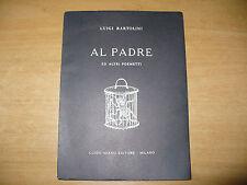 LUIGI BARTOLINI AL PADRE ED ALTRI POEMETTI 1a EDIZIONE 1958 GUIDO MIANO EDITORE