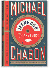 Manhood For Amateurs - Signed by Michael Chabon - First Edition Hardcover